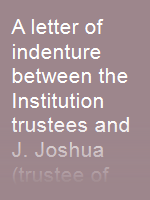 A letter of indenture between the Institution trustees and J. Joshua (trustee of the Jewish community) regarding the sale of land behind and adjoining the Institution, dated 1st Feb 1864