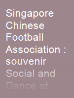 Singapore Chinese Football Association : souvenir Social and Dance at West Point Gardens on Saturday 15th December 1956 from 8pm to 1am