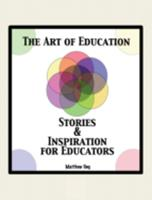 The art of education : stories & inspiration for educators