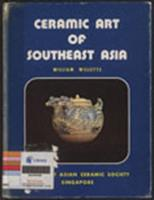 Ceramic art of Southeast Asia : first annual exhibition