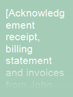 [Acknowledgement receipt, billing statement and invoices from John Little & Co.]