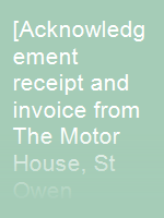 [Acknowledgement receipt and invoice from The Motor House, St Owen Street, Hereford]