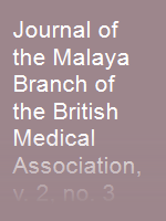 Journal of the Malaya Branch of the British Medical Association, v. 2, no. 3 (Dec. 1938)