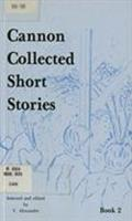 Cannon collected short stories. Book 2