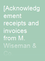 [Acknowledgement receipts and invoices from M. Wiseman & Co. (Eastern) Ltd.]